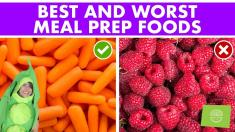 Best & Worst Foods for Meal Prep!