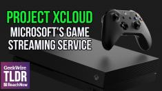 TLDR: Microsoft unveils Project xCloud game streaming service