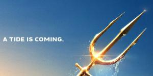New Aquaman Banner Teases a Coming Tide