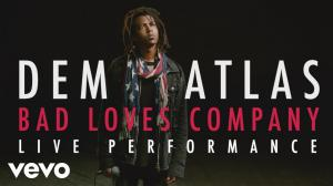 deM atlaS Bad Loves Company Official Performance