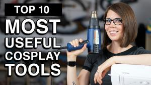 Top 10 most useful tools for Cosplay!
