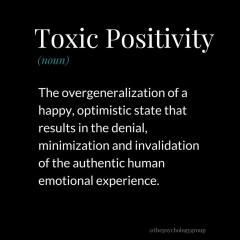 Toxic Positivity: Why Being Positive Could Be Bad Sometimes