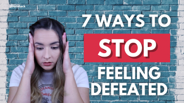 Feeling Defeated? 7 Actionable Ways To Help You Get Back on Track