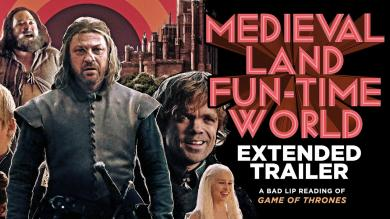 MEDIEVAL LAND FUNTIME WORLD EXTENDED TRAILER A Bad Lip Reading of Game of Thrones