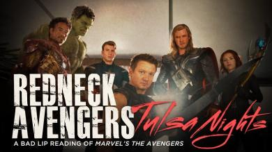 REDNECK AVENGERS TULSA NIGHTS A Bad Lip Reading of Marvels The Avengers