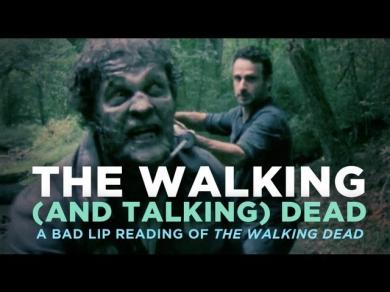 The Walking (And Talking) Dead A Bad Lip Reading of The Walking Dead