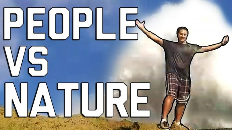 People Vs. Nature Fails Its Going To Blow You Away (May 2017)